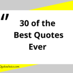 30 of the Best Quotes Ever