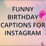 Funny Birthday Captions For Instagram