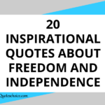 20 Inspirational Quotes About Freedom and Independence