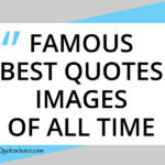 31 Famous Best Quotes images of All Time